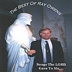 Ray Owens The Best Of Ray Owens / Songs The Lord Gave To Me