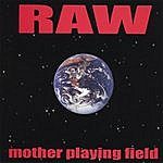 Raw Mother Playing Field