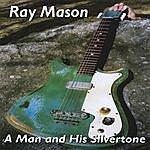 The Ray Mason Band A Man And His Silvertone
