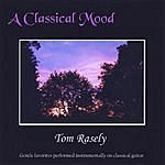 Tom Rasely A Classical Mood