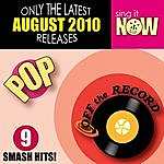 Off The Record August 2010: Pop Smash Hits