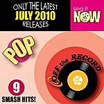 Off The Record July 2010: Pop Smash Hits