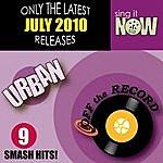 Off The Record July 2010: Urban Smash Hits (R&b, Hip Hop)