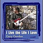 Gary Gordon I Live The Life I Love