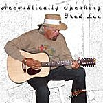 Fred Lee Acoustically Speaking