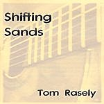 Tom Rasely Shifting Sands
