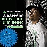 Special A Rapper's Motivation (I'm Here) (Feat. Truezt)