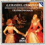 Trevor Pinnock Handel: Chaconne In G Major For Harpsichord, Hwv 435; Keyboard Suites