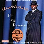 The Hurricane Do You Remember