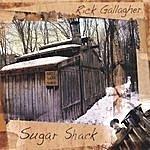Rick Gallagher Sugar Shack