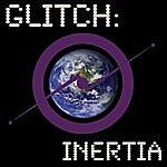 Glitch Inertia