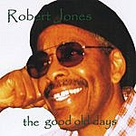Robert Jones The Good Old Days