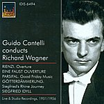 Guido Cantelli Wagner, R.: Overture To Rienzi / A Faust Overture / Good Friday Music / Siegfried's Rhine Journey / Siegfried Idyll (Cantelli) (1951-1956)