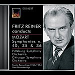 Fritz Reiner Mozart, W.a.: Symphonies Nos. 35, 36 And 40 (Pittsburgh Symphony, Chicago Symphony, Reiner) (1946, 1947, 1954)