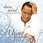 Micah Stampley A Fresh Wind... The Second Sound