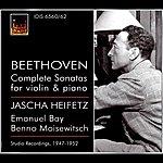 Jascha Heifetz Beethoven, L. Van: Violin Sonatas (Complete) (Heifetz, Bay, Moiseiwitsch) (1947-1952)