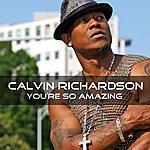 Calvin Richardson You're So Amazing