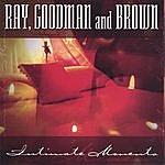 Ray, Goodman & Brown Intimate Moments