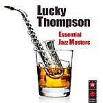Lucky Thompson Essential Jazz Masters