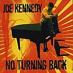 Joe Kennedy No Turning Back