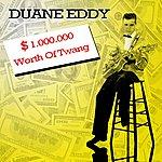 Duane Eddy $ 1000000 Worth Of Twang