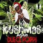 Duece Poppi It's Kushmas Again