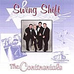 The Continentals Swing Shift