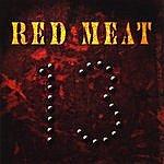 Red Meat Thirteen