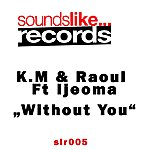 KM Without You