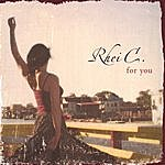 Rhei C. For You