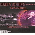 Reality The First My World& Earth On Fire Mixtape