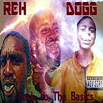 Reh Dogg Back To The Basics