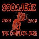 Sodajerk The Complete Jerk