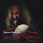 Roland Chadwick The Wild Romantic