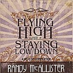 Randy McAllister Flying High While Staying Low Down