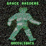 Space Raiders Greenlights