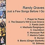 Randy Graves Just A Few Songs Before I Go