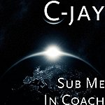 C-Jay Sub Me In Coach