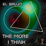 El Brujo The More I Think