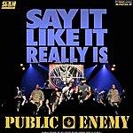 Public Enemy Say It Like It Really Is