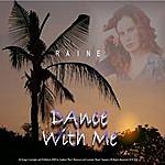 Raine Dance With Me