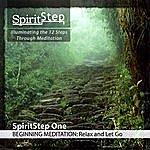 Randy F. Spiritstep One Beginning Meditation: Relax And Let Go