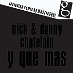 Nick Chatelain Y Que Mas