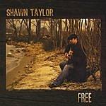 Shawn Taylor Free