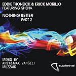 Eddie Thoneick Nothing Better - Part Two (Feat. Shena)