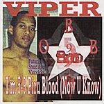 Viper I'm 5-9 Piru Blood (Now You Know) (Futuristic Space Age Version)