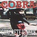 Cobra Concrete Jungle (Gangster's Grind Remix)
