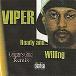 Viper Ready And Willing (Gangster's Grind Remix)