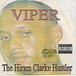 Viper The Hiram Clarke Hustler (Hustler's Cut)