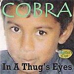 Cobra In A Thug's Eyes (Hustler's Cut)